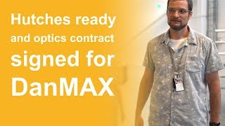 Hutches ready and optics contract signed for DanMAX thumbnail