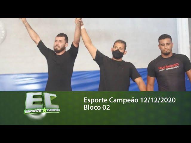 Esporte Campeão 12/12/2020 - Bloco 02