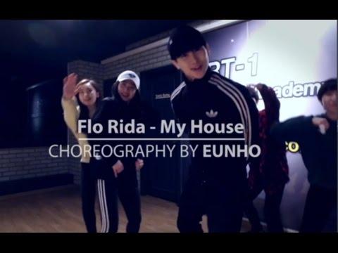 Flo Rida - My House l Eunho - Choreography l Artone