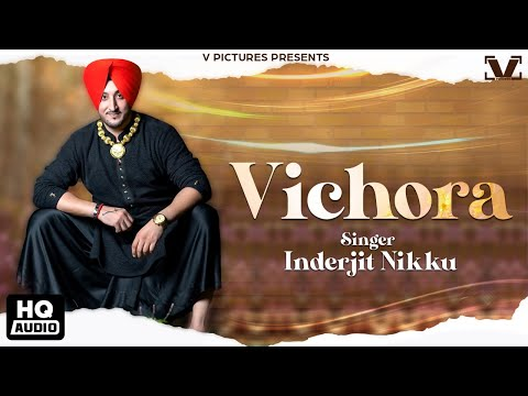 Vichora - Inderjit Nikku | Full Song | Latest Punjabi Songs 2016