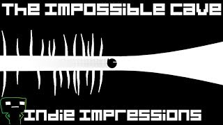 Indie Impressions - The Impossible Cave