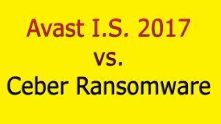 Avast I.S. 2017 vs. Cerber Ransomware - Proactive Test
