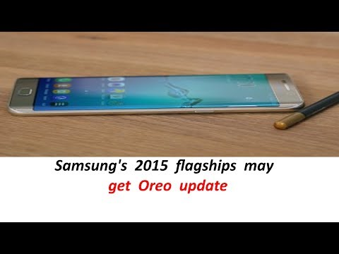 Samsung's 2015 flagships may get Oreo update