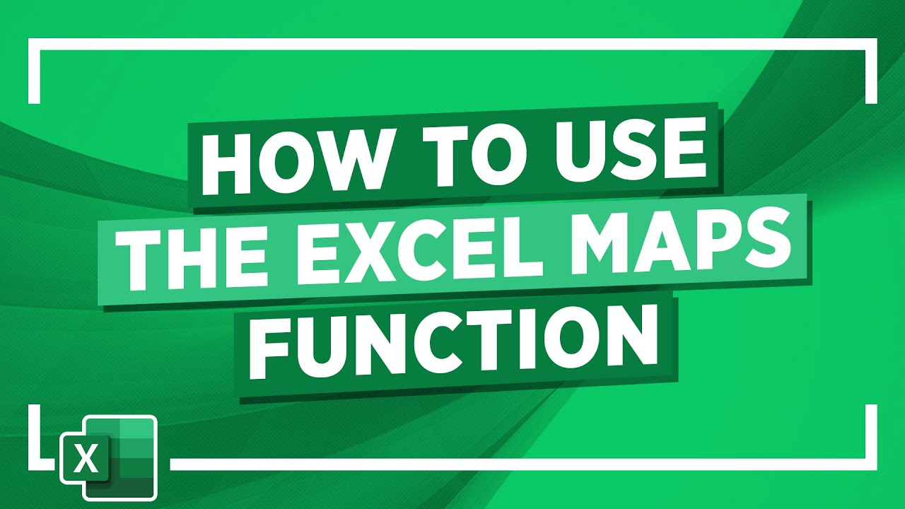How to use the Excel Maps Function : Excel Maps Tutorial