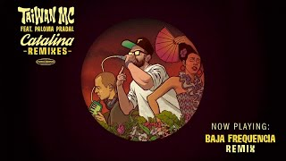 Taiwan Mc Ft. Paloma Pradal Catalina Baja Frequencia Remix.mp3