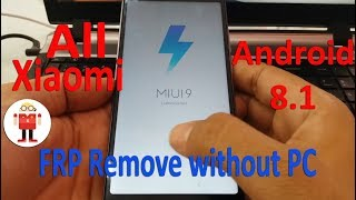All Xiaomi FRP Android 8 1 MIUI 9 Remove without PC (Redmi S2)