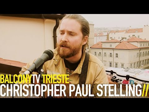 CHRISTOPHER PAUL STELLING - OH, RIVER (BalconyTV)