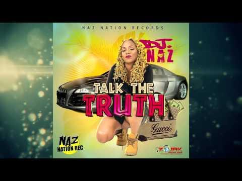 DJ Naz  Talk The Truth
