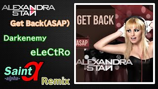 Alexandra Stan - Get Back (ASAP) [Darkenemy, eLeCtRo & Saint Project Remix]