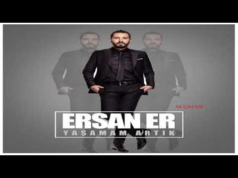 Ersan Er – Yaşamam Artık  2018 HD