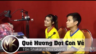 Quê Hương Đợi Con Về - Tốn Shakai ft Như Quỳnh Kim