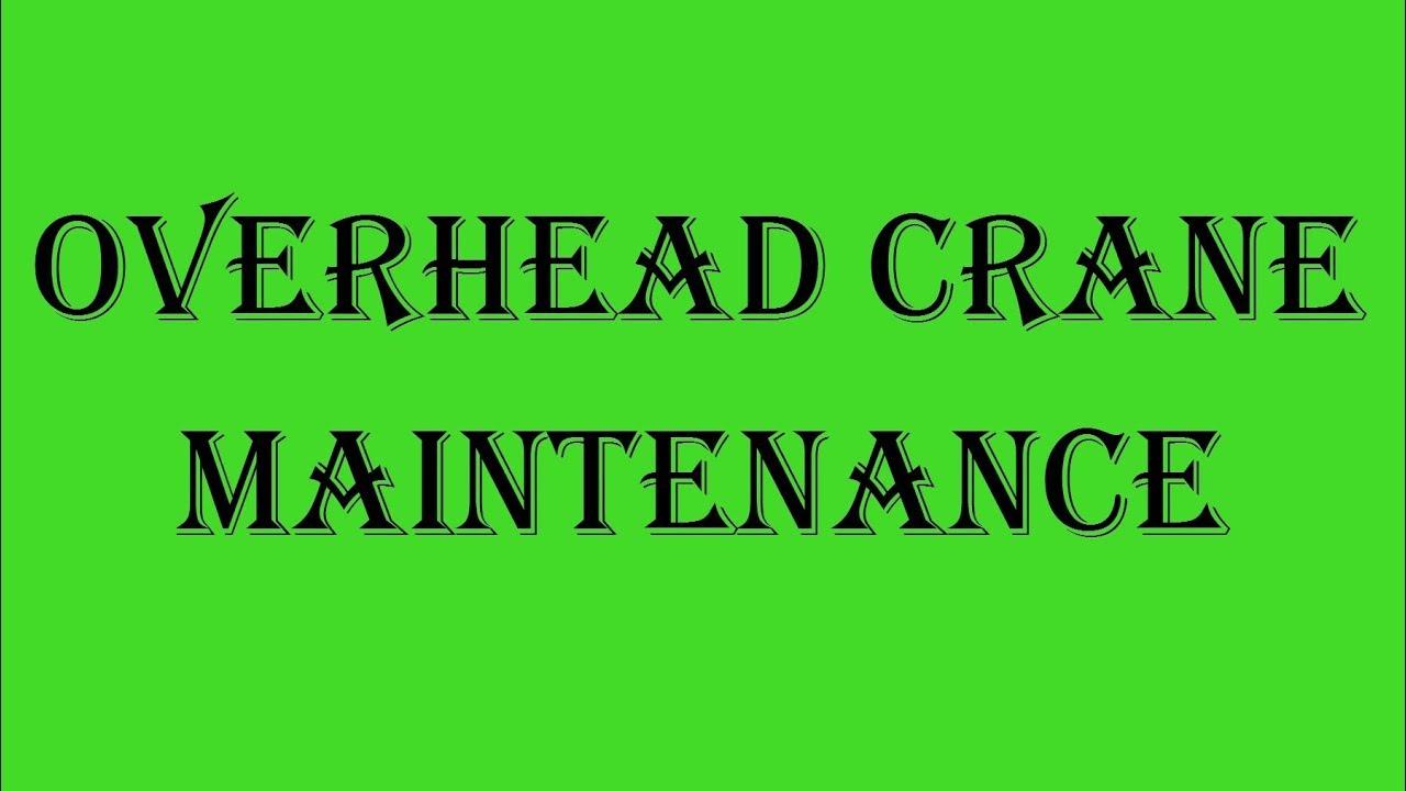 Overhead crane Maintenance In Hindi