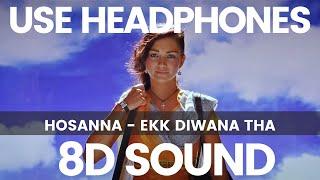 Hosanna   Ekk Diwana Tha   A R Rahman   8D Records   8D Songs