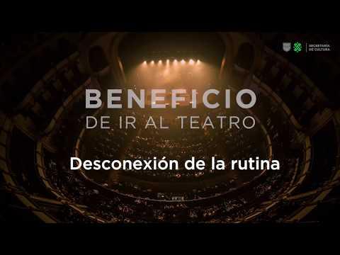 Beneficio de ir al teatro: DEsconexión de la rutina