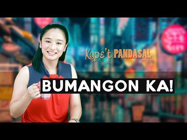 Kape't Pandasal - Bumangon Ka!
