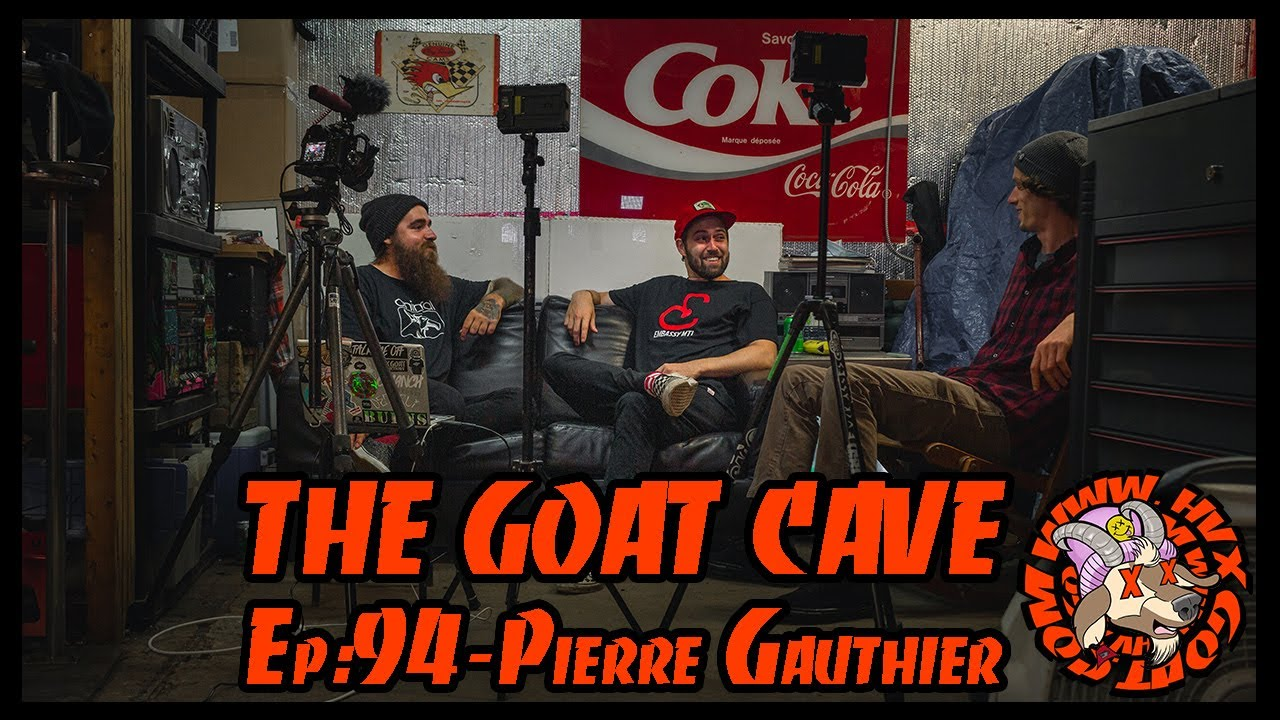 The Goat Cave Podcast (Ep:94-Pierre Gauthier, Ft. Chris Johnson)