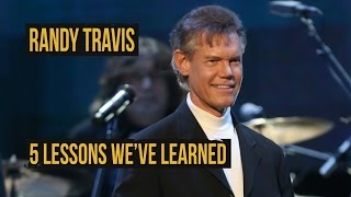 Randy Travis - 5 Lessons We've Learned