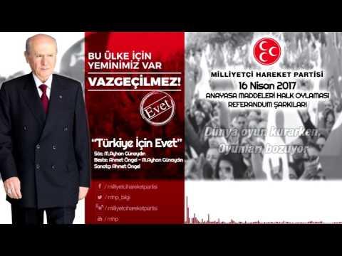 01-Türkiye İçin Evet - MHP Referandum Şarkısı (16 Nisan 2017)
