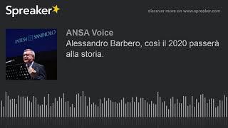 Alessandro Barbero, così il 2020 passerà alla storia.