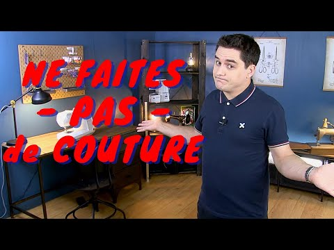 7 Raisons de ne PAS faire de Couture !