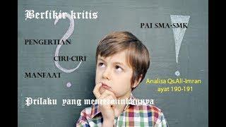 Gambar cover Berfikir Kritis, Pengertian, Ciri-ciri & Hikmahnya, analisa Qs.Ali-Imron : 190-191(PAI SMA-SMK XII)