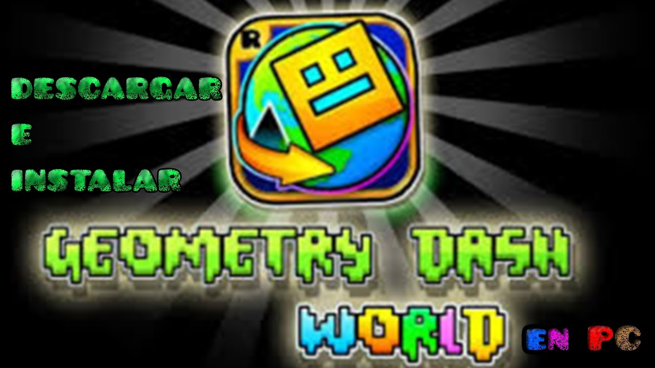 descargar geometry dash world para pc windows 7