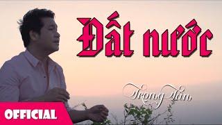 Đất Nước - Trọng Tấn [Official MV]