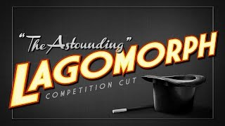 "The Astounding Lagomorph (""Competition Cut"")"