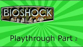 Bioshock letsplay part 2