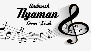 Lirik Andmesh Kamaleng_Nyaman cover + lirik (Arvin dwi pangestu)
