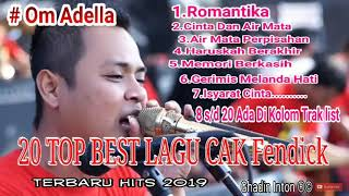 Download Cak Fendick Om Adella [ TOP 20 LAGU ] Pull Album Pilihan Nonstop 2 Jam