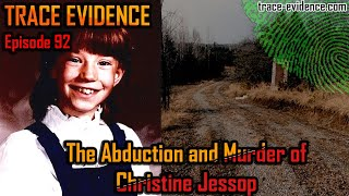 The Abduction and Murder of Christine Jessop - Trace Evidence #92