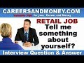 Tell Me Something About Yourself - Retail Industry Job Interview Question and Answer