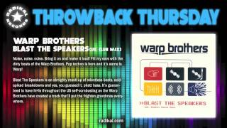 Warp Brothers - Blast The Speakers RADIKAL RECORDS THROWBACK THURSDAY
