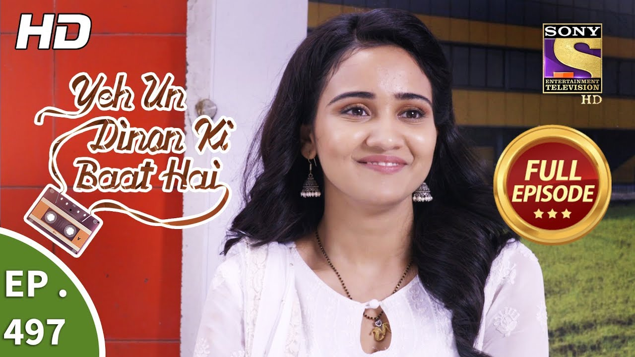 Download Yeh Un Dinon Ki Baat Hai - Ep 497 - Full Episode - 16th August, 2019