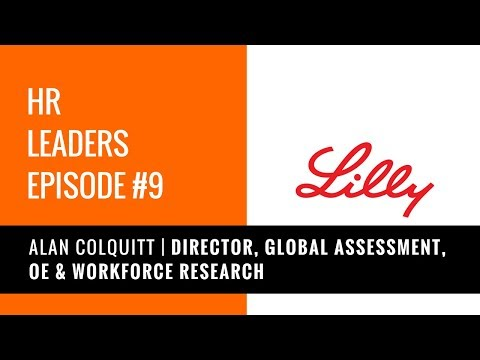 Episode #9 - Alan Colquitt - Director, Global Assessment, OE & Workforce Research - Eli Lilly