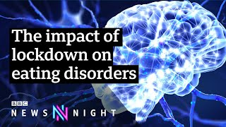 Eating disorders and Covid: 'A perfect storm' for sufferers - BBC Newsnight