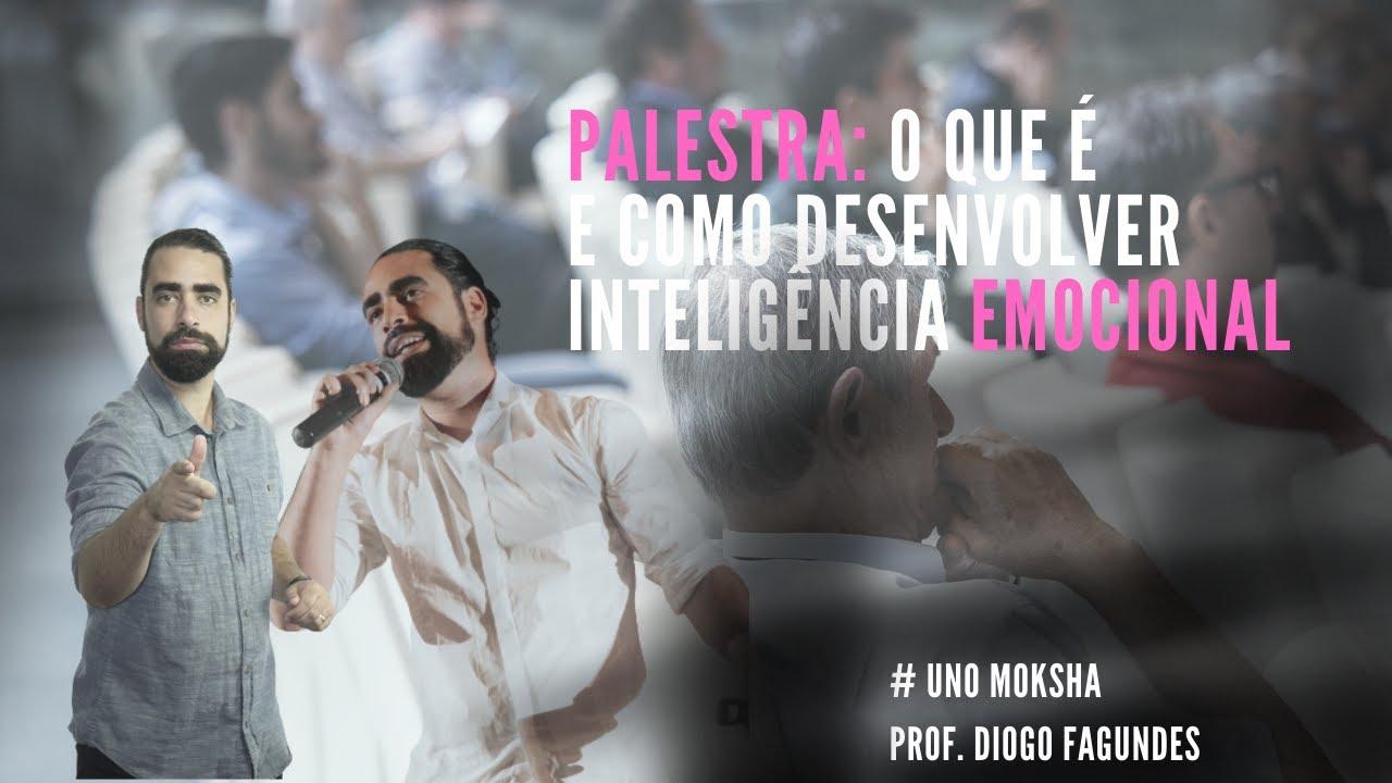Palestra: O que é INTELIGÊNCIA EMOCIONAL | PROF. DIOGO FAGUNDES