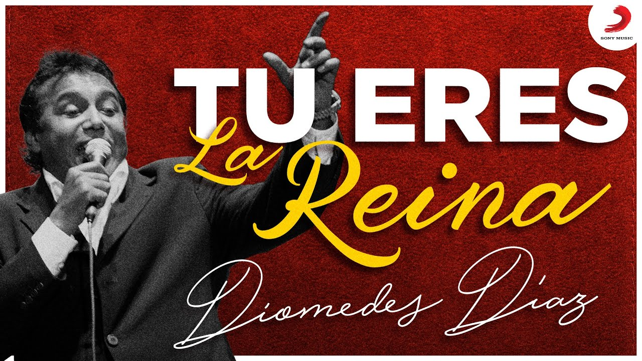 Tú Eres La Reina, Diomedes Díaz - Letra Oficial