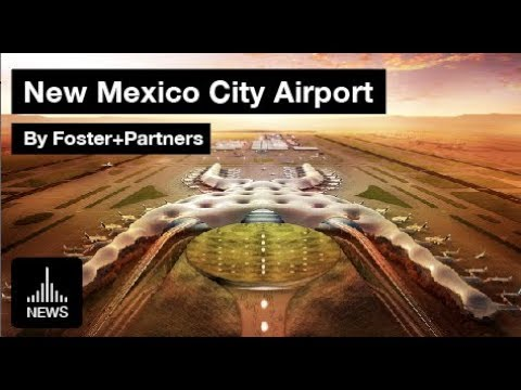 New International Airport For Mexico City - NAICM