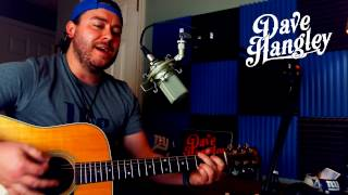 Dirt On My Boots - Jon Pardi Cover By Dave Hangley