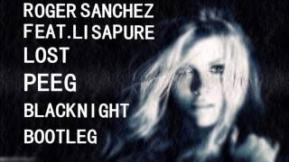 Roger Sanchez feat.Lisa Pure - Lost ( PEE.G.2k13 Black Night Bootleg )