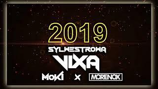 Muzyka na Sylwestra 2019  || SYLWESTROWA VIXA || MOKI X MORENOX