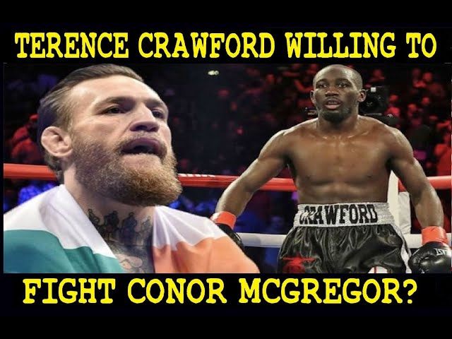 Terrence Crawford willing to fight Conor McGregor inside the Octagon