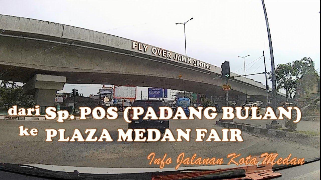 Dari Simpang Pos Padang Bulan Ke Plaza Medan Fair Jarak 8 Km Info Jalanan Kota Medan Youtube