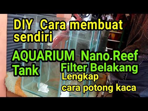 cara-membuat-aquarium-|-air-laut-nano-reef-tank-filter-belakang-|-cara-potong-kaca-,-pengeleman