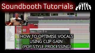 How To Optimise Vocals Using Clip Gain (Pop Style Processing)