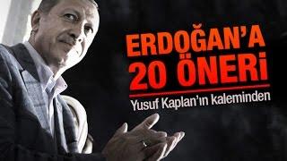 Yusuf Kaplan    Erdoğan'a 20 öneri