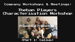 Cal/Calius Theban Player Characterisation Workshop (PART 1)