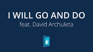 I Will Go and Do (2020 Youth Theme Song) – 2020 Youth Album feat. David Archuleta